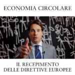 ECONOMIA CIRCOLARE | Il Recepimento delle Direttive Europee