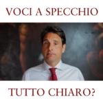 VOCI A SPECCHIO | Tutto chiaro?